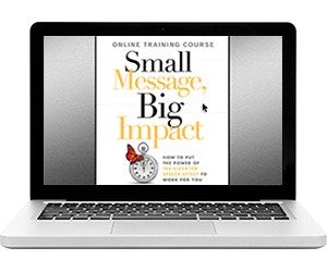 Small Message, Big Impact: Online Training Course